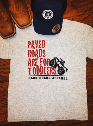 """Paved Roads Are For Toddlers"" Youth Tee"