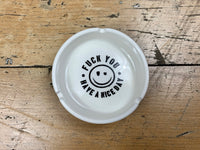 Have A Nice Day Ashtray - Off White