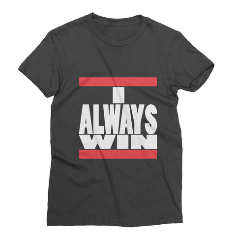 I Always Win Women's Black Tee