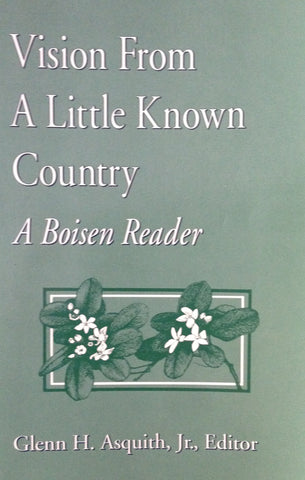 Vision From A Little Known Country - A Boisen Reader