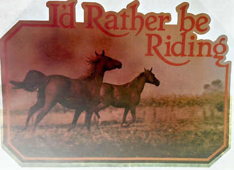 I'd Rather Be Riding, horses