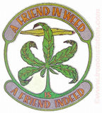 420 Friend in WEED, Friend INDEED Marijuana Pot Theme drugs 70s Vintage Iron On tee shirt transfer Original Authentic