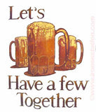 "BEER ""Let's have a Few Together"" Vintage Iron On tee shirt transfer Original Authentic NOS 70s booze americana"