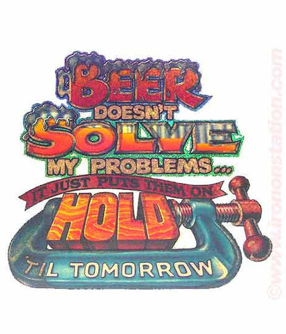 Beer Doesn't SOLVE my PROBLEMS, On Hold til Tomorrow Vintage 70s Iron On tee shirt transfer Original Authentic retro 70s americana fashion