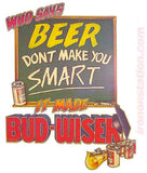 "Beer ""Don't Make You Smart it made Bud Wiser"" Vintage 70s Iron On tee shirt transfer Original Authentic retro 70s americana fashion"