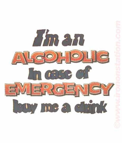 I'm an Alcoholic In Case of Emergency Buy Me a Drink Vintage Iron On tee shirt transfer Original Authentic NOS 70s booze americana
