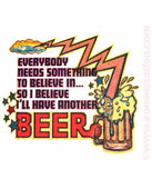 "BEER ""Something to Believe in, Believe I'll Have Another"" Vintage Iron On tee shirt transfer Original Authentic NOS 70s booze americana"