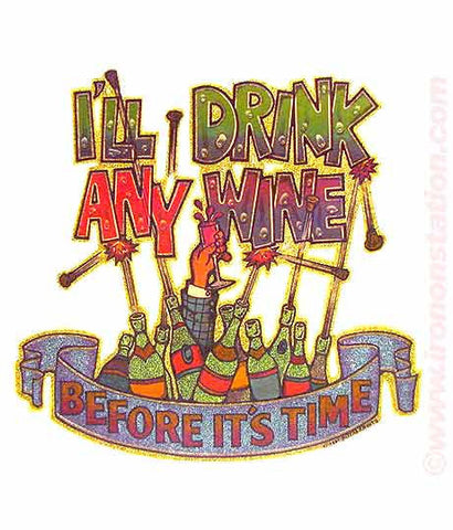 I'll DRINK Any WINE Before It's Time Vintage 70s Iron On tee shirt transfer Original Authentic retro 70s americana fashion