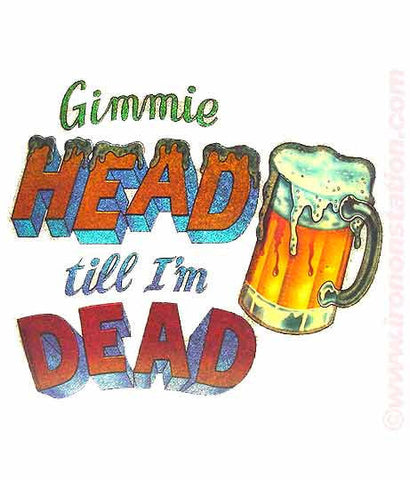 "Beer ""Gimmie HEAD till I'm DEAD"" Vintage 70s Iron On tee shirt transfer Original Authentic retro 70s americana fashion"