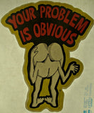 70s Vintage YOUR PROBLEM is Obvious t-shirt iron-on transfer nos retro Head up your