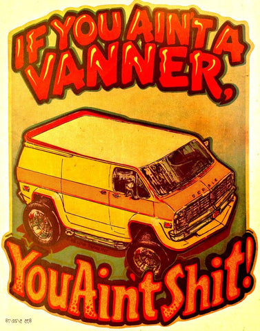 Aint a VANNER you aint sh1t Vintage 70s t-shirt iron-on transfer authentic NOS retro american fashion Hot Rods Muscle Cars