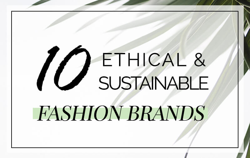 Top 10 Ethical & Sustainable Clothing Brands - Fair Trade Fashion Labels
