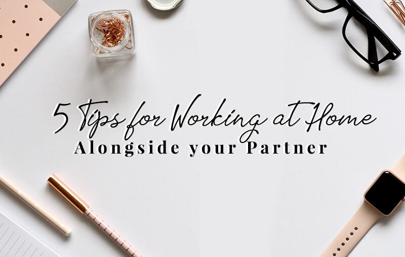 5 Tips for Working Alongside Your Partner or Spouse During the Global Pandemic | Get 15% Off Your First Order | Free Shipping on orders $35+ | International Shipping.