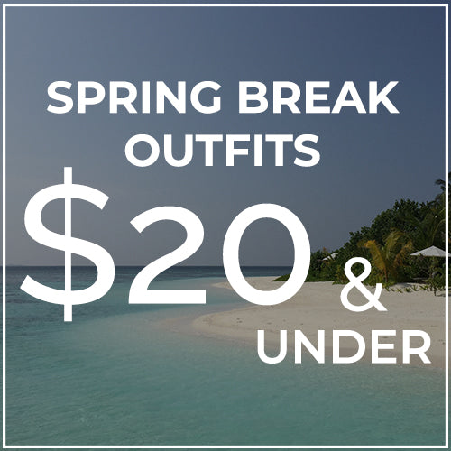 Spring Break Outfits Under $20
