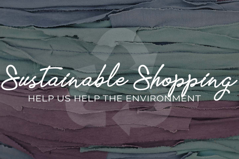 Sustainable Shopping: Help Us Help the Environment