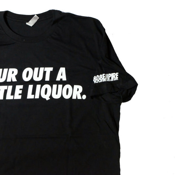 """A Little Liqour"" Black Short Sleeve by 808 Empire"