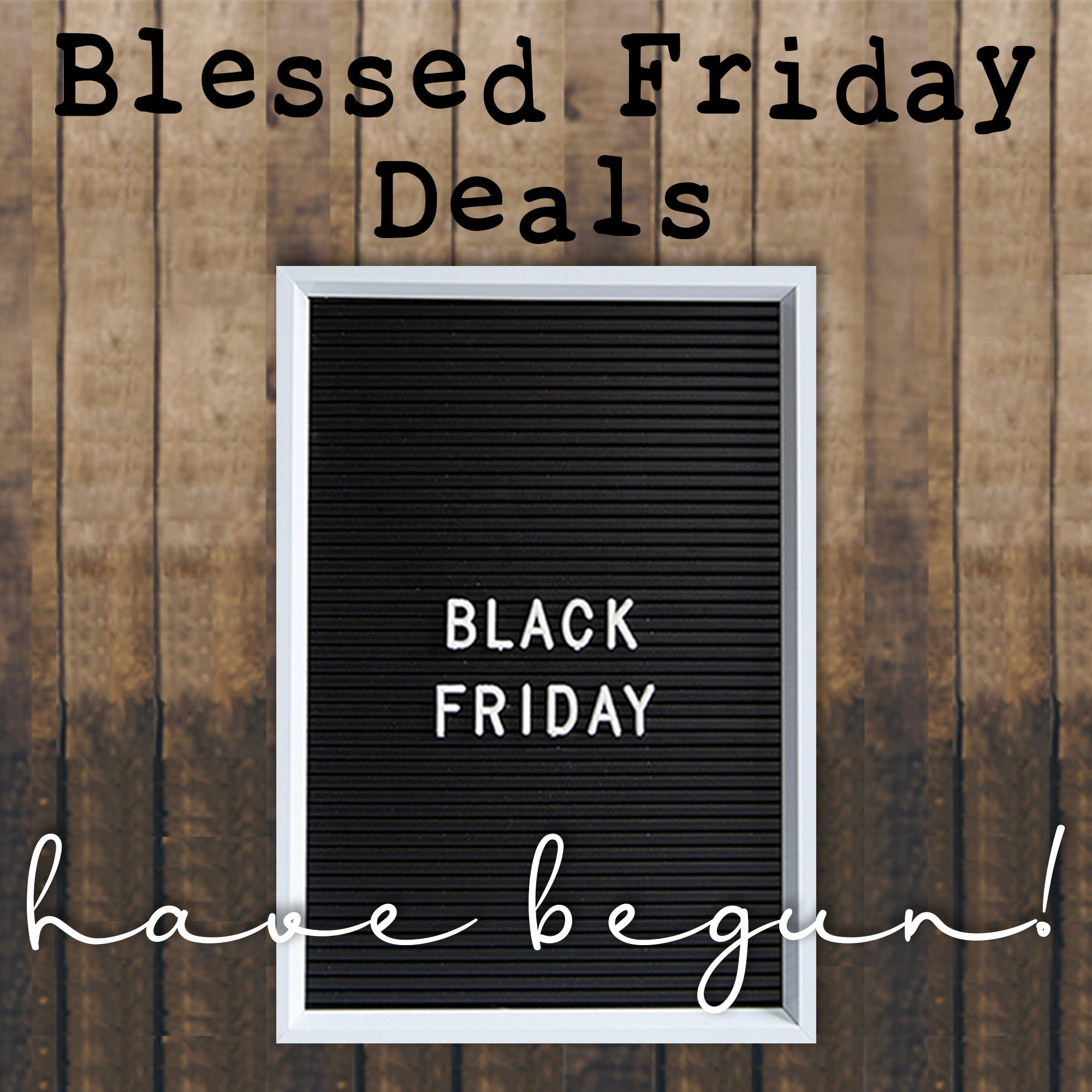 OUR BLESSED FRIDAY'S DEALS HAVE BEGUN!