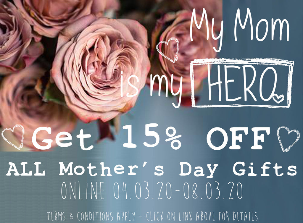 15% OFF ALL MOTHER'S DAY GIFTS