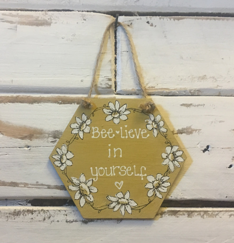 Bees & Daisies Hexagon Plaque -Bee-lieve in Yourself (Also available BLANK) 8627