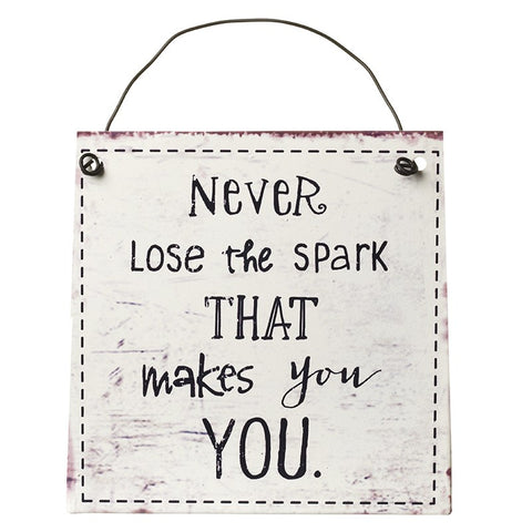Metal Sign - Never Lose the Spark 4516