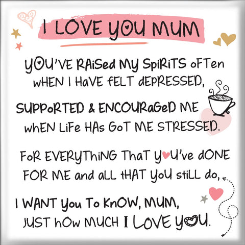 Inspired Words Magnet - I Love You Mum 6459