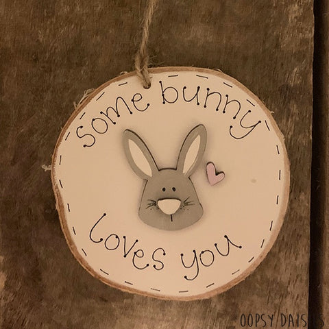 Handmade Wooden Log Slice - Some Bunny Loves You 10828