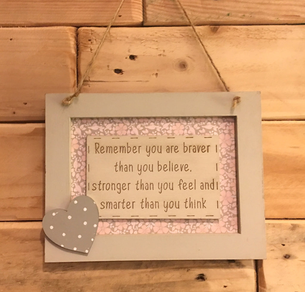 Personalised Wooden Frame Sign - Remember You are Braver 8700