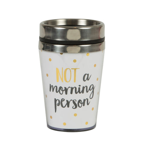 Metallic Monochrome Travel Mug - Not a Morning Person 7391