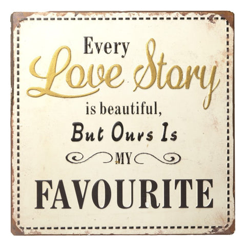 Every Love Love Story Metal Sign 3730
