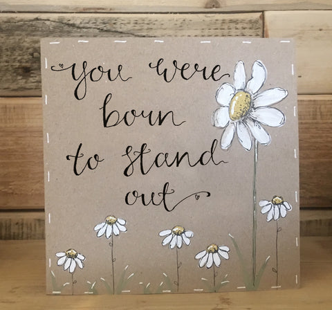 Handmade Tall Daisy Card - Born to Stand Out 9909