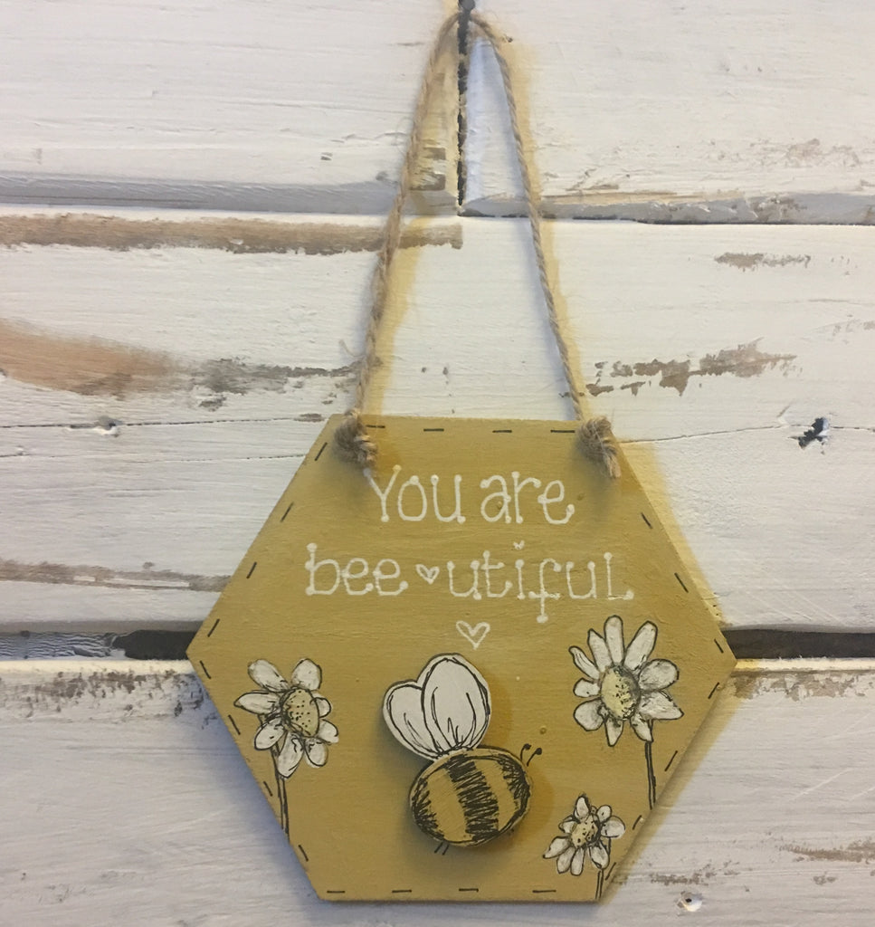 Bees & Daisies Hexagon Plaque -You are Bee-utiful (Also available BLANK) 8626