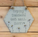 Bees & Daisies Hexagon Plaque - Oopsy Daisies, Get Well Soon (Also available BLANK) 8624
