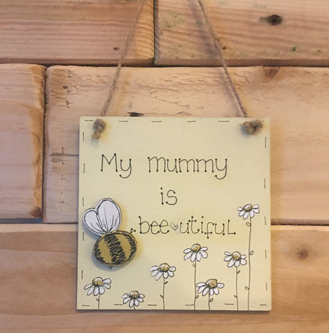 Bees & Daisies Mini Square Plaque -My Mummy is Bee-utiful (Also available BLANK) 8631