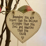 10cm Thick Heart Plaque - Remember You Are Braver 9811