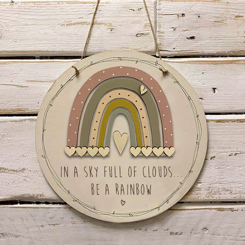 Handmade Rainbow Round Sign - Be a Rainbow 9974