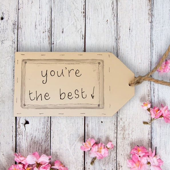 Handmade Wooden Gift Tag - You're the Best 9869