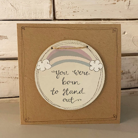 Handmade Rainbow Round Plq & Card Set - Born to Stand Out 9951