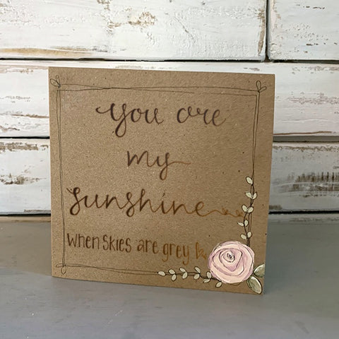 Handmade Rose Card - You are my Sunshine 9883