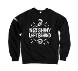 No Shiny Left Behind Sweatshirt