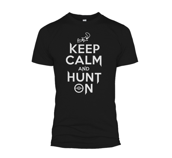Keep Calm And Hunt On