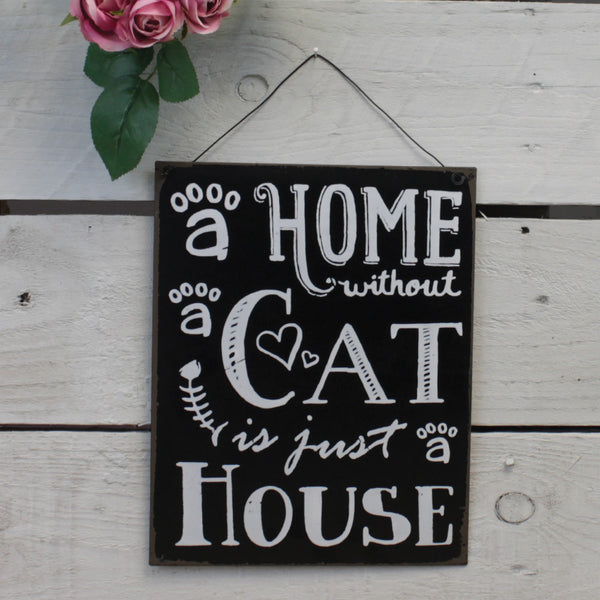 Tin Hanging Sign - A Home Without a Cat