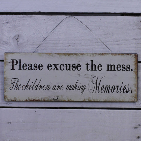 Iron Hanging Sign - Excuse the Mess