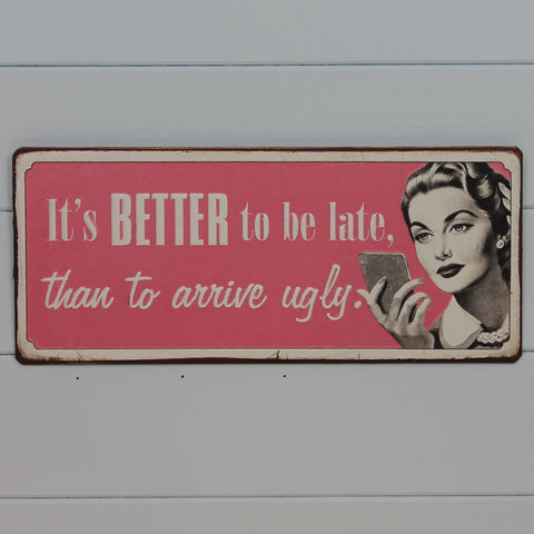 Vintage Tin Hanging Sign - Better Late Than Ugly!