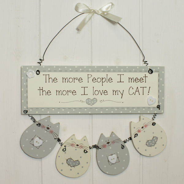 Wooden Hanging Plaque The More People I meet The More I Love My Cat