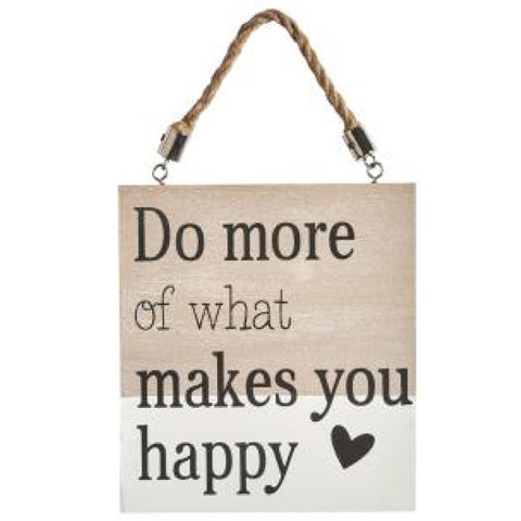 Wooden Hanging Plaque What Makes You Happy