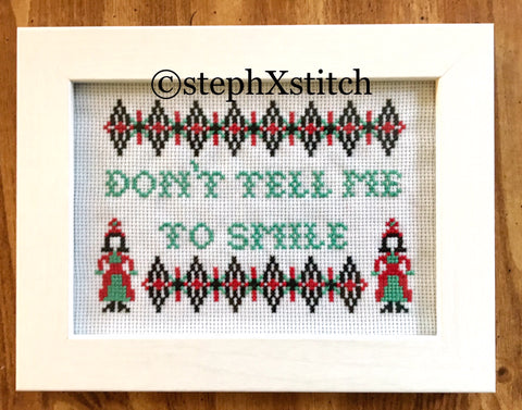 Don't Tell Me To Smile - Cross Stitch Pattern PDF
