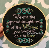 We Are The Granddaughters of the Witches You Weren't Able to Burn - PDF Cross Stitch Pattern