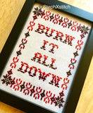 Burn It All Down - PDF Cross Stitch Pattern