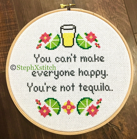 You Can't Make Everyone Happy, You're Not Tequila - PDF Cross Stitch Pattern