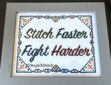 Stitch Faster Fight Harder - PDF Cross Stitch Pattern